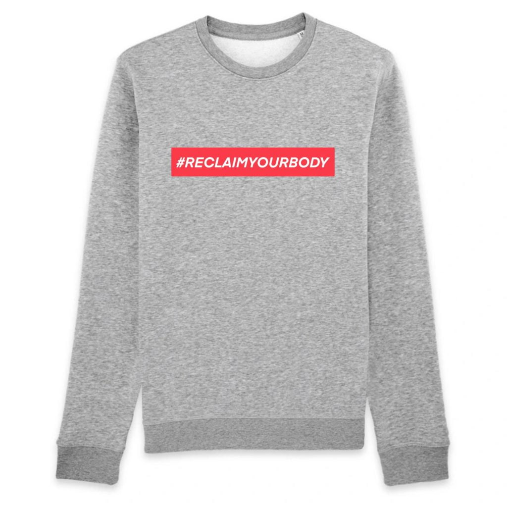 #RECLAIMYOURBODY Text Only Organic Cotton Unisex Sweater
