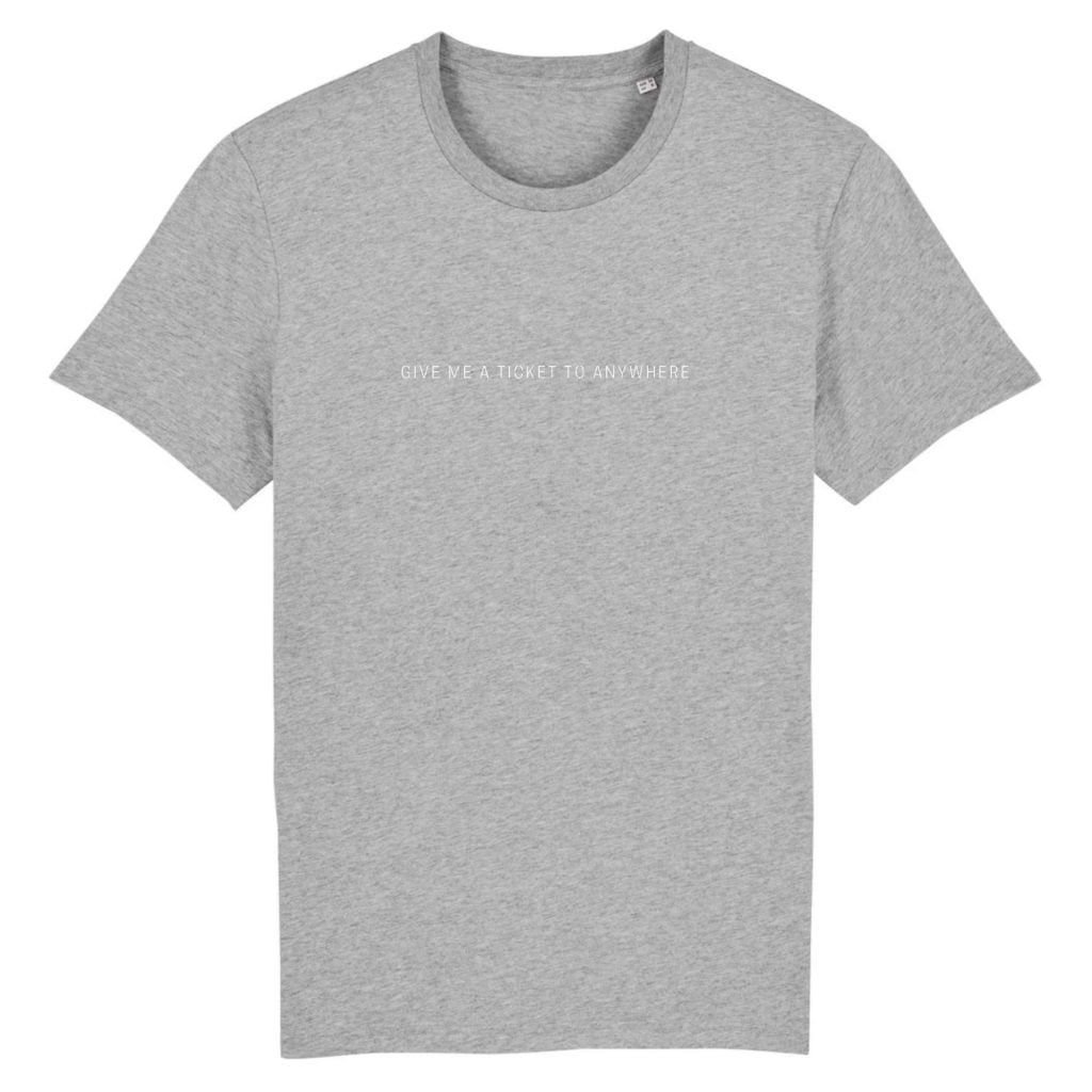 Give Me a Ticket To Anywhere Organic Cotton Unisex T-shirt