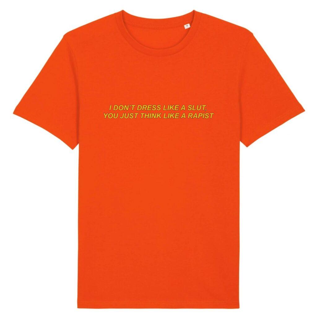 I Don't Dress Like a Slut Organic T-shirt
