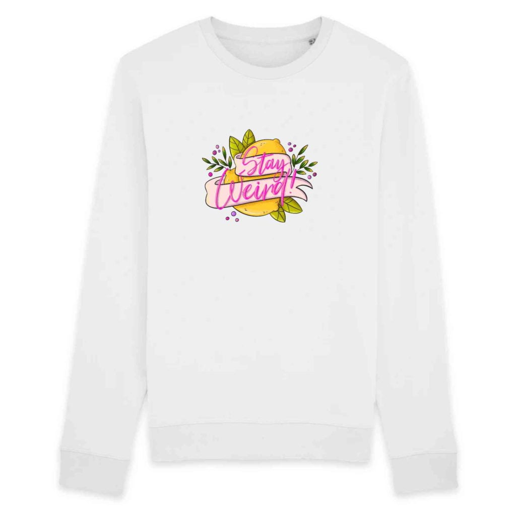 Stay Weird Organic Unisex Sweatshirt